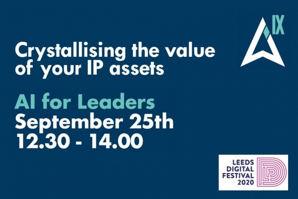 Crystallising the value of your IP assets - AI for Leaders