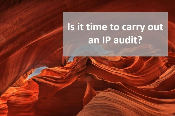 Is it time to carry out an intellectual property audit?