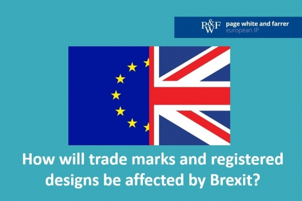 Brexit and IP – Implications for trade marks and registered designs (patents not affected)