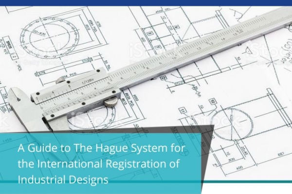 A guide to the Hague System for the International Registration of Industrial Designs