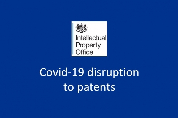 Patents and UK IPO changes to services under Covid-19 disruption